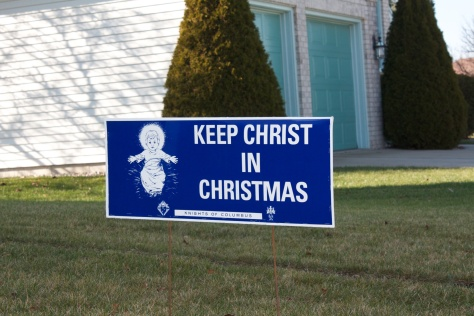 """Many Knights of Columbus councils distribute """"Keep Christ in Christmas"""" lawn signs."""