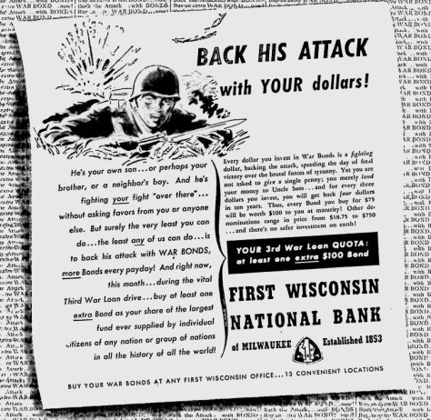 Ads like this one from First Wisconsin promoted sale of war bonds during World War II.